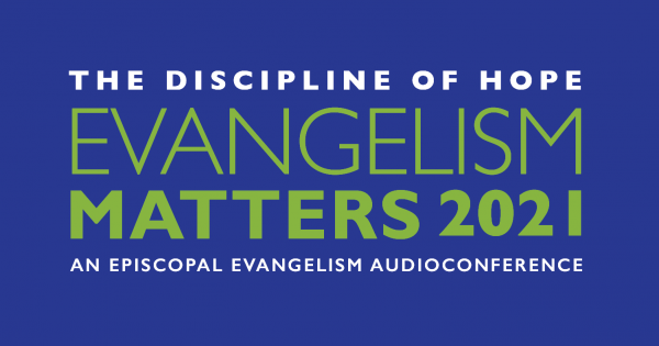 The Discipline of Hope - Evangelism Matters 2021