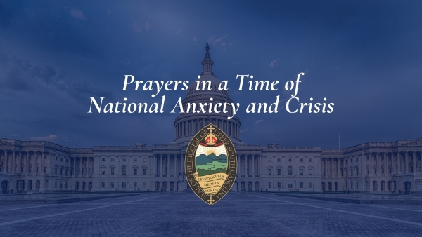 Prayers in a Time of National Anxiety and Crisis