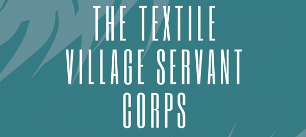 Textile Village Servant Corps Informational Session